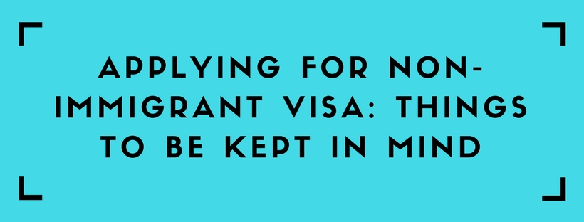 Applying-for-Non-Immigrant-Visa-Things-to-Be-Kept-In-Mind
